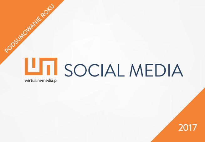 Social media: co wydarzyło się w 2017 roku, jaki będzie 2018 rok?