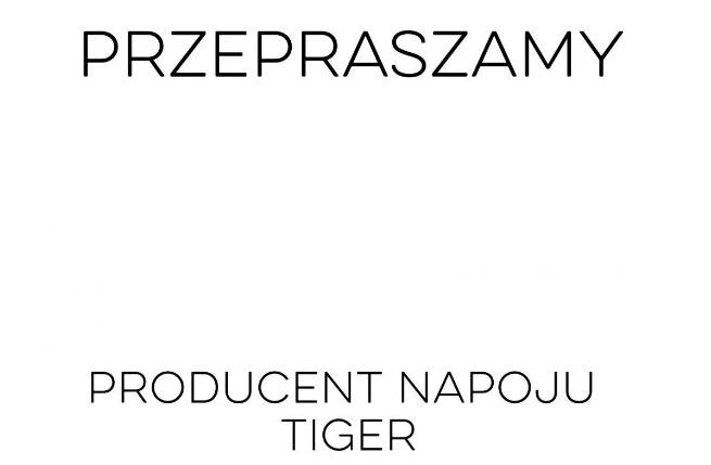 Producent Tigera przeprasza w ogłoszeniach prasowych