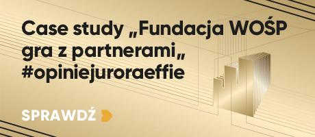 """Case study Fundacji WOŚP """"Fundacja WOŚP gra z partnerami"""