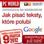 Jak pisać teksty, które polubi Google? PC World zaprasza na webinarium! - artykuł sponsorowany