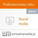 Rok 2011 pod lupą branży social media - prognozy na 2012