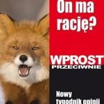 """Nowy tygodnik """"Wprost Przeciwnie"""" na rynku 19 września"""